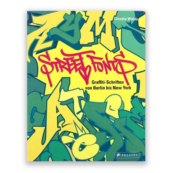 Street Fonts - Graffiti-Schriften von Berlin bis New York (Deutsch)